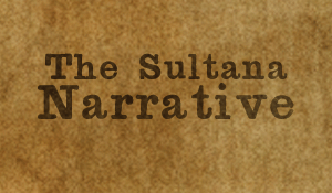 The Sultana Narrative